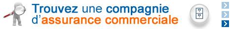Trouvez une compagnie d'assurances commerciales en ligne